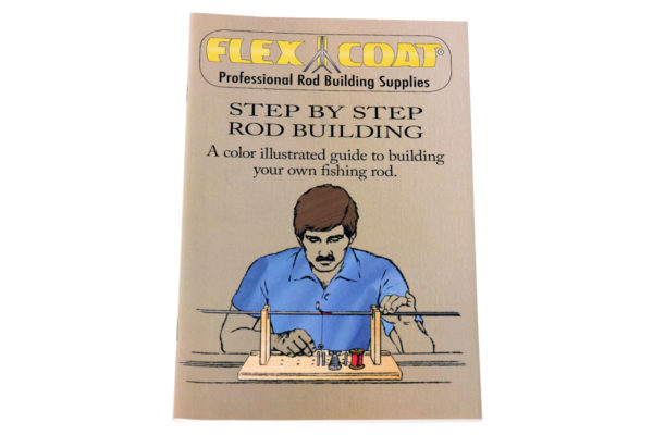 Step by Step Rod Building by Flex Coat